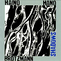 Peter Brotzmann + Keiji Haino + Shoji Hano - Shadows