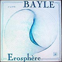 Francois Bayle - Erosphere