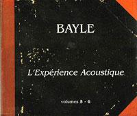 Francois Bayle - L'Experience Acoustique S