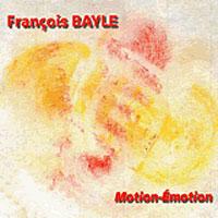 Francois Bayle - Motion-Emotion