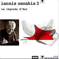 Iannis Xenakis - La Legende d'Eer
