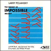 Larry Polansky - The Theory of Impossible Melody