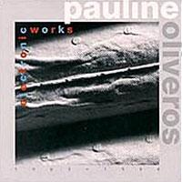 Pauline Oliveros - Electronic Works
