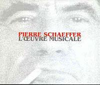 Pierre Schaeffer - L'Oeuvre Musicale