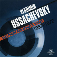 Vladimir Ussachevsky - Electronic and Acoustic Works 1957-1972