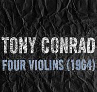 Tony Conrad - Four Violins