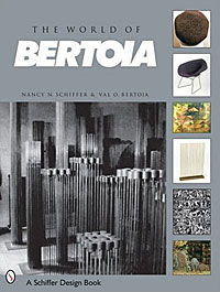 Nancy N. Schiffer + Val O. Bertoia - The World of Bertoia