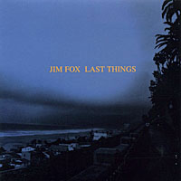 Jim Fox - Last Things