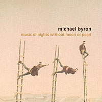 Michael Byron - Music of Nights Without Moon Or Pearl