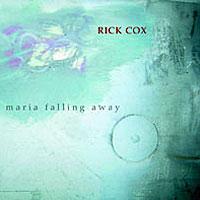 Rick Cox - Maria Falling Away