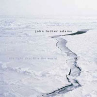 John Luther Adams - The Light That Fills the World
