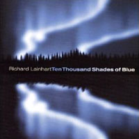 Richard Lainhart - Ten Thousand Shades of Blue