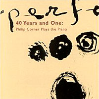 Philip Corner - 40 Years and One
