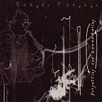Robert Paredes - Forgetting And Remembering