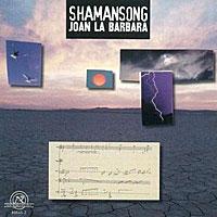 Joan La Barbara - Shamansong