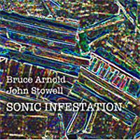 Bruce Arnold + John Stowell - Sonic Infestation