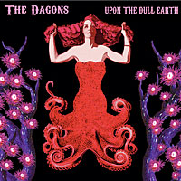 The Dagons - Upon the Dull Earth