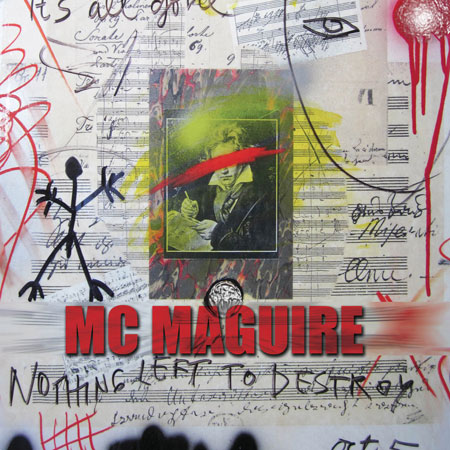 MC Maguire - Nothing Left to Destroy