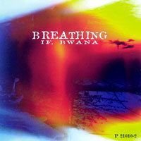 If, Bwana - Breathing