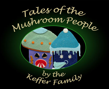 The Keffer Family - Tales of the Mushroom People