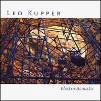 Leo Kupper - Electro-Acoustic