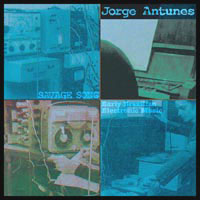 Jorge Antunes - Savage Songs