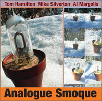 Tom Hamilton + Mike Silverton + Al Margolis - Analogue Smoque