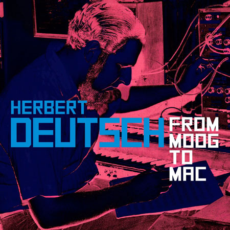 Herbert Deutsch – From Moog to Mac