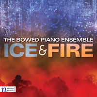 The Bowed Piano Ensemble - Ice and Fire