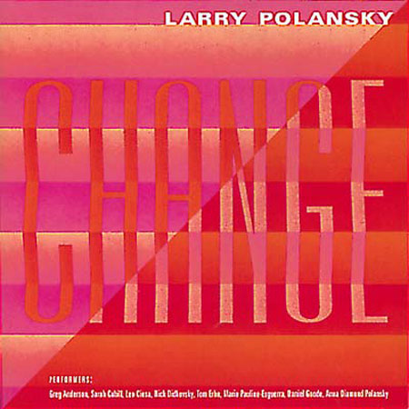 Larry Polansky - Change