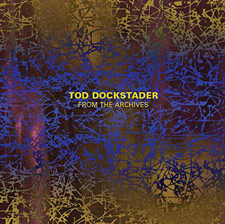 Tod Dockstader - From the Archives